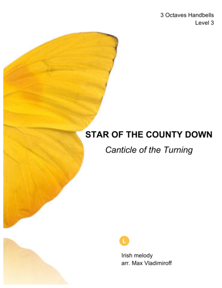 STAR OF THE COUNTY DOWN (Canticle of the Turning)