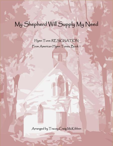 RESIGNATION: My Shepherd Will Supply My Need (Piano Solo)