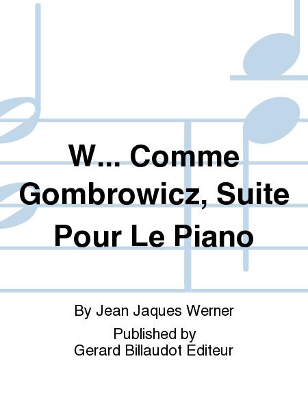 W... Comme Gombrowicz, Suite Pour Le Piano