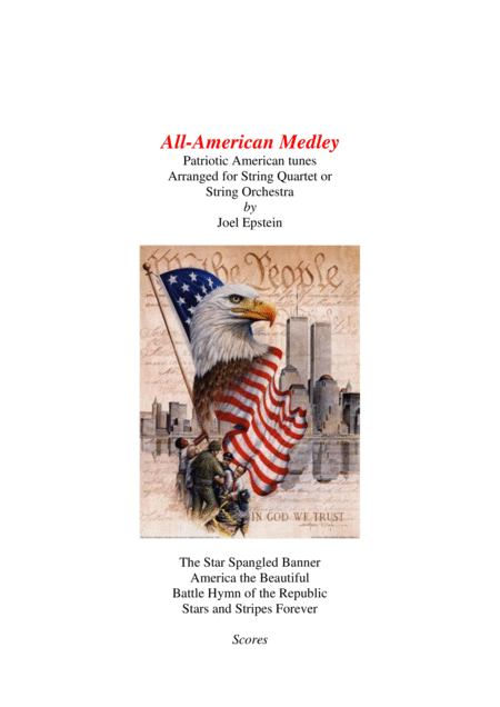 All-American Medley: Patriotic songs for string quartet or string orchestra (scores)