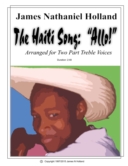 The Haiti Song:  Allo!  Arramged for Two Part Treble Voices