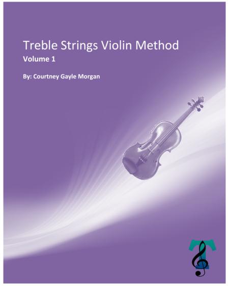TREBLE STRINGS VIOLIN METHOD (Volume 1)