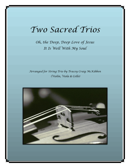 Two Sacred Trios (Oh, the Deep Deep Love of Jesus/It Is Well With My Soul)