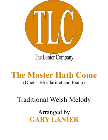 THE MASTER HATH COME (Duet – Bb Clarinet and Piano/Score and Parts)