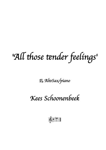 All those tender feelings