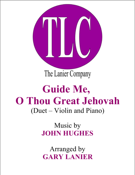 GUIDE ME, O THOU GREAT JEHOVAH (Duet – Violin and Piano/Score and Parts)