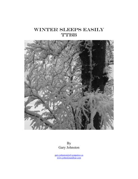 Winter Sleeps Easily ~ TTBB version