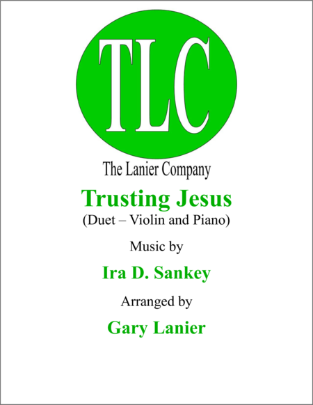 TRUSTING JESUS  (Duet – Violin and Piano/Score and Parts)