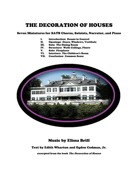 The Decoration of Houses:  Seven Miniatures for SATB Chorus, Soloists, Narrator, and Piano