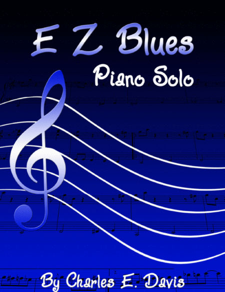 E Z Blues - Piano Solo (Guitar Optional)