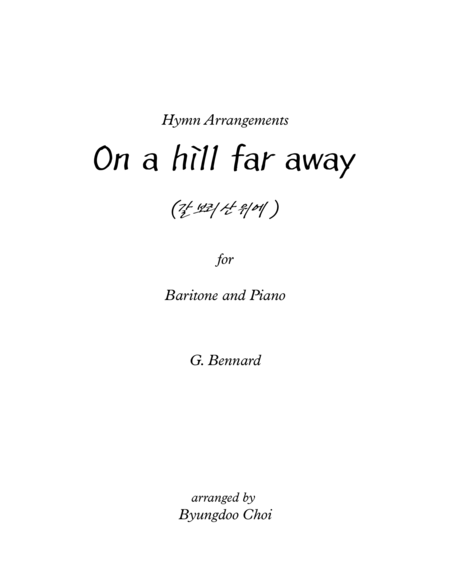 On a hill far away for Baritone and Piano (Special Song)