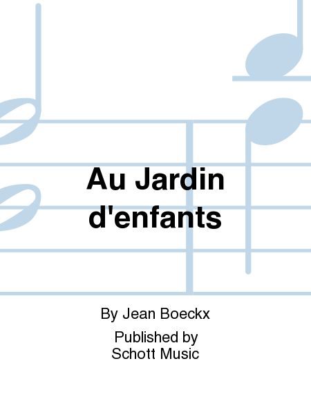 au jardin d 39 enfants sheet music by jean boeckx sheet