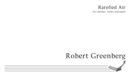 Rarefied Air for B-flat Clarinet, Violin and Piano