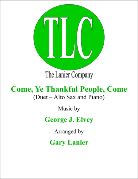 COME, YE THANKFUL PEOPLE, COME (Duet – Alto Sax and Piano/Score and Parts)