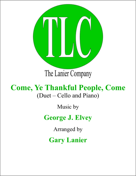 COME, YE THANKFUL PEOPLE, COME (Duet – Cello and Piano/Score and Parts)