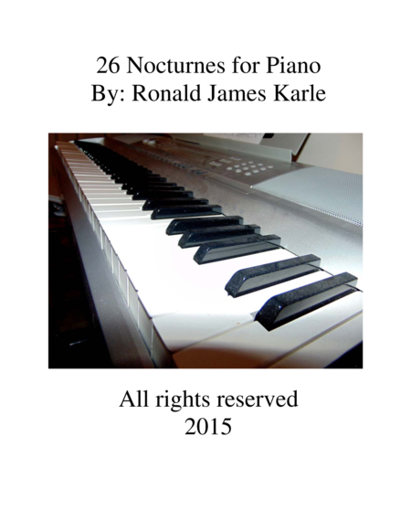 26 Piano Nocturne's by: Ronald James Karle