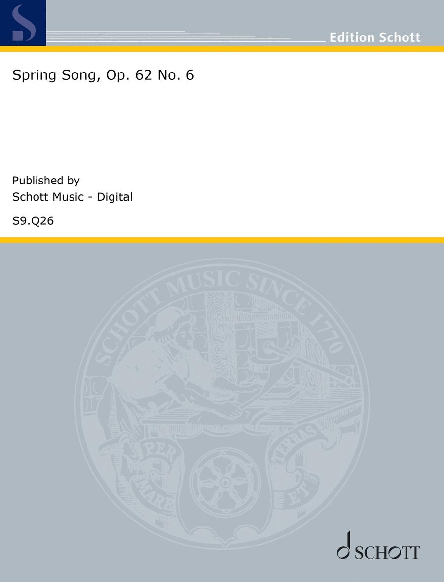 Spring Song, Op. 62 No. 6