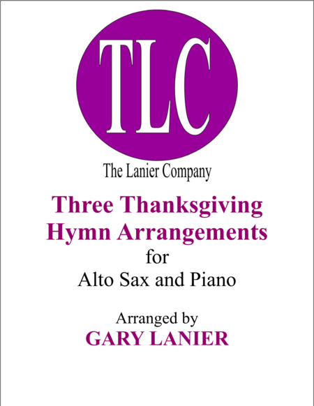 THREE THANKSGIVING ARRANGEMENTS (Duets for Alto Sax & Piano)