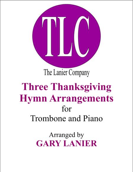 THREE THANKSGIVING ARRANGEMENTS (Duets for Trombone & Piano)