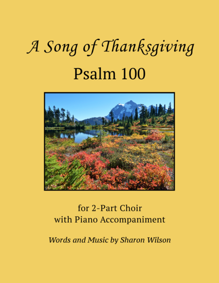Psalm 100, A Song of Thanksgiving (for 2-part choir with piano accompaniment)