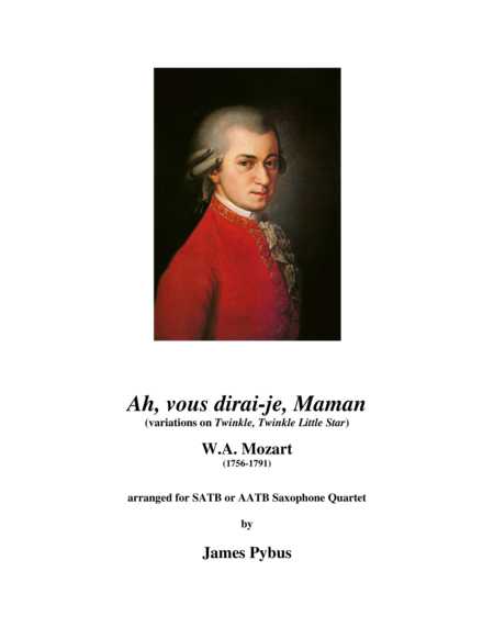 Ah, vous dirai-je, Maman (variations on Twinkle, Twinkle, Little Star) (Saxophone Quartet version)