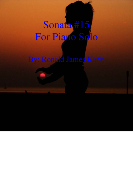 Sonata #15 Piano Solo by: Ronald James Karle
