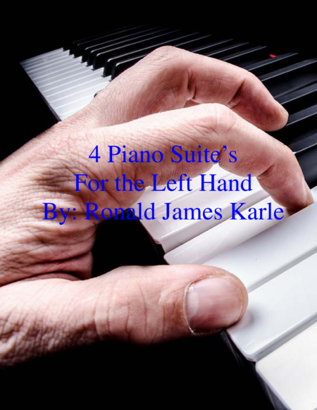 4 Piano Suite's for the Left Hand
