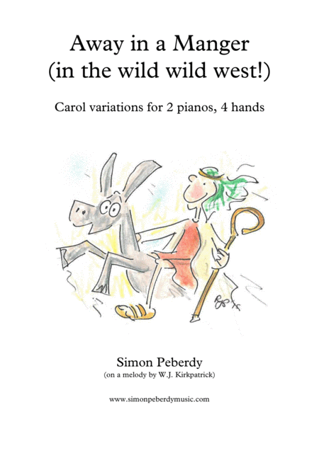 Away in a Manger.. in the Wild Wild West!, Christmas carol variations for 2 pianos, 4 hands by Simon Peberdy
