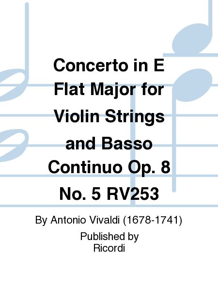 Concerto in E Flat Major for Violin Strings and Basso Continuo Op. 8 No. 5 RV253