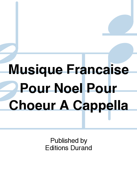 musique francaise pour noel pour choeur a cappella sheet music sheet music plus. Black Bedroom Furniture Sets. Home Design Ideas