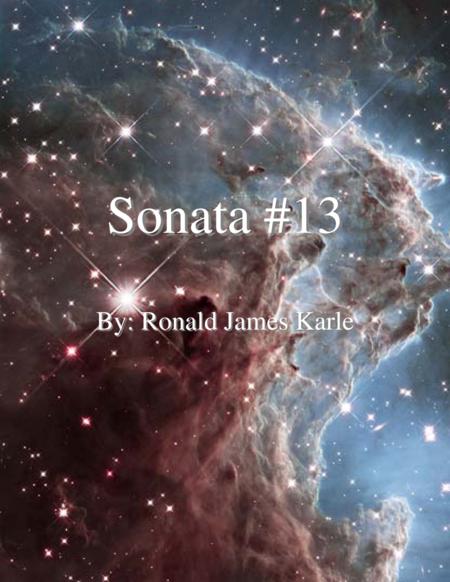Sonata #13 By: Ronald James Karle