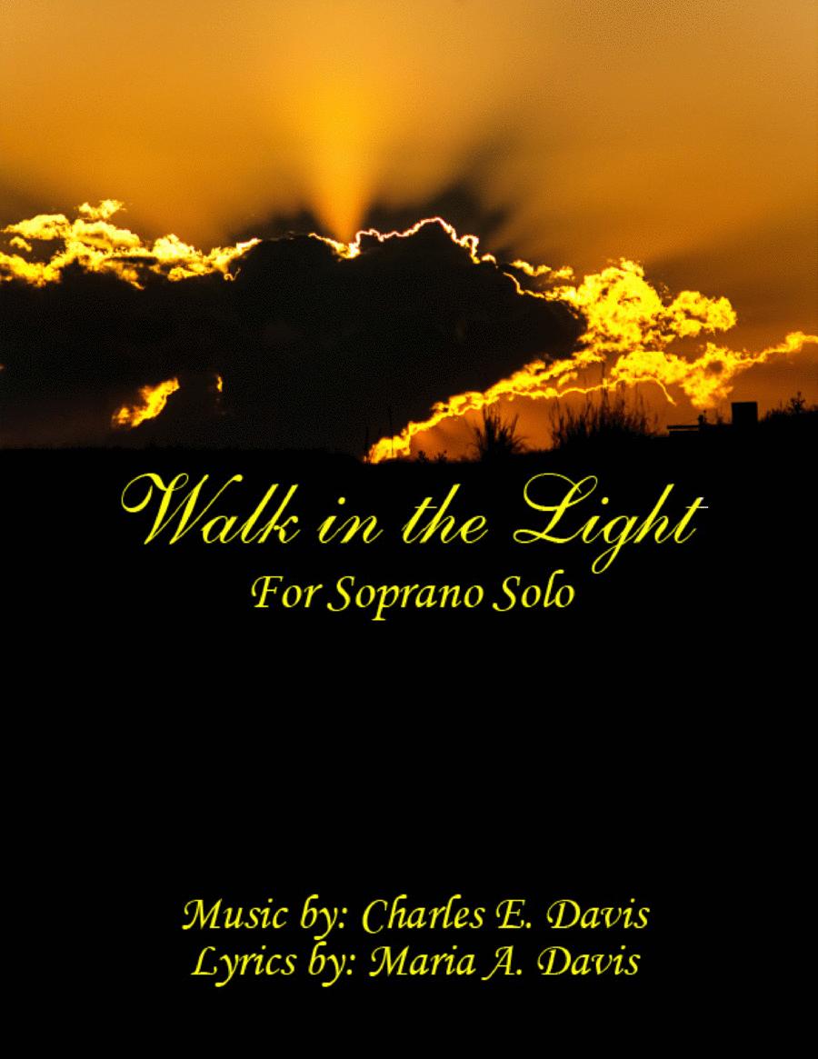 Walk in the Light - Vocal Solo for Soprano