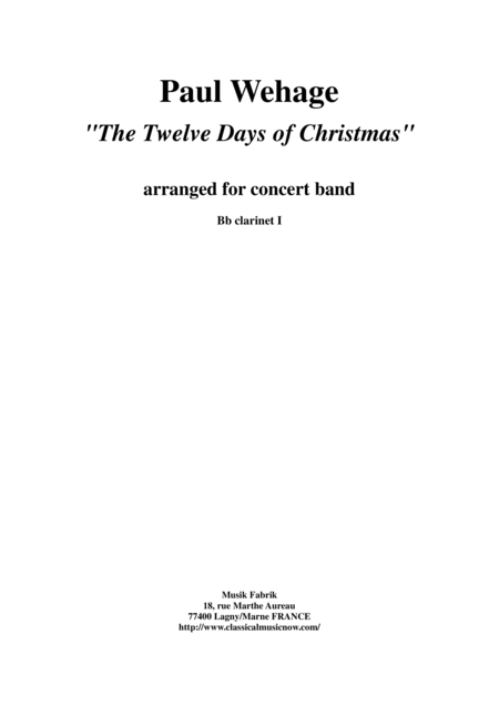 Paul Wehage : The Twelve Days Of Christmas, arranged for concert band, Bb clarinet I part