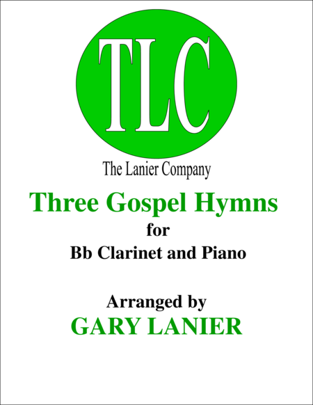 THREE GOSPEL HYMNS (Duets Bb Clarinet & Piano)