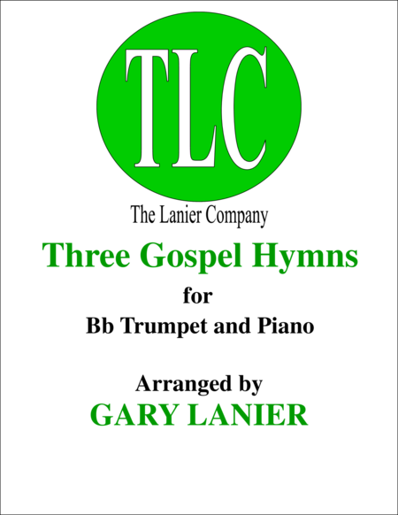 THREE GOSPEL HYMNS (Duets for Bb Trumpet & Piano)