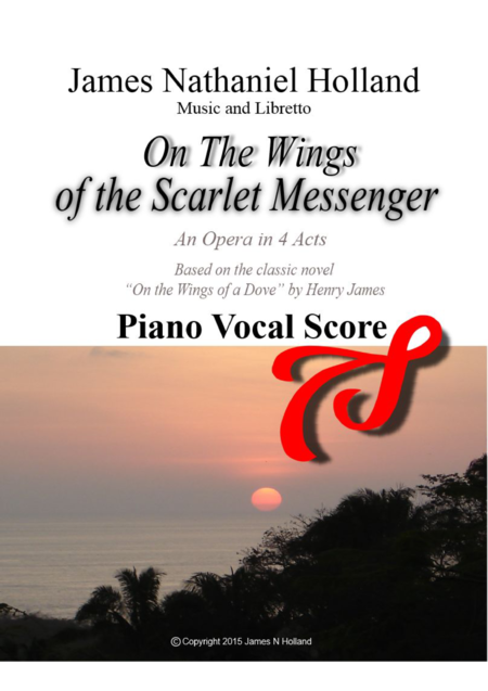 Opera On the Wings of the Scarlet Messenger Piano Vocal Score