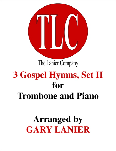 3 GOSPEL HYMNS, SET II (Duets for Trombone  & Piano)