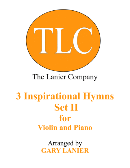 3 INSPIRATIONAL HYMNS, SET II (Duets for Violin & Piano)