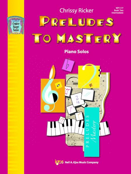Preludes To Mastery, Book 2: Piano Solos