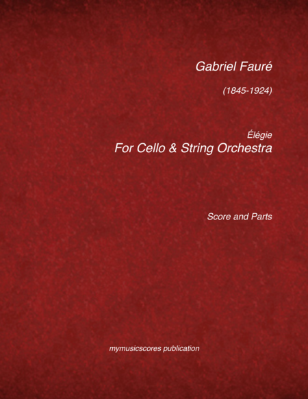 Faure Elegy or Cello and String Orchestra