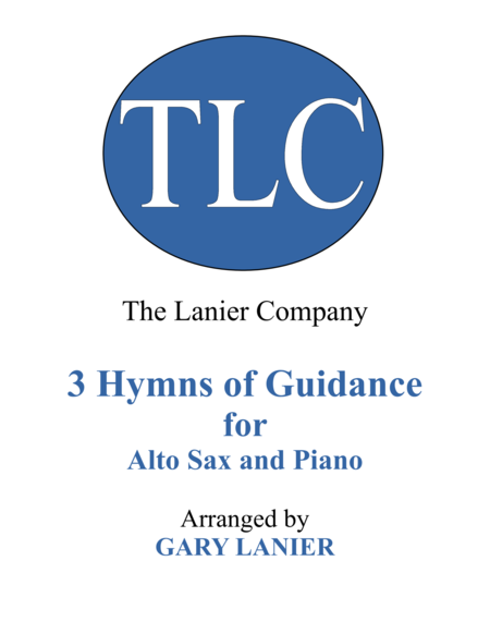 Gary Lanier: 3 HYMNS of GUIDANCE (Duets for Alto Sax & Piano)