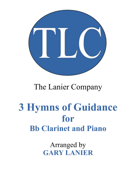 Gary Lanier: 3 HYMNS of GUIDANCE (Duets for Bb Clarinet & Piano)