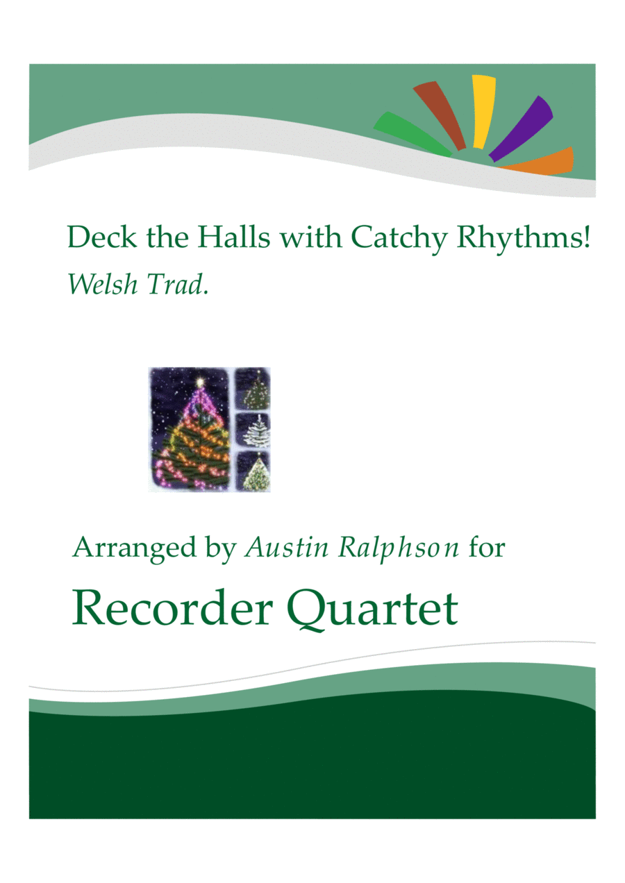 Deck The Halls With Catchy Rhythms! - recorder quartet