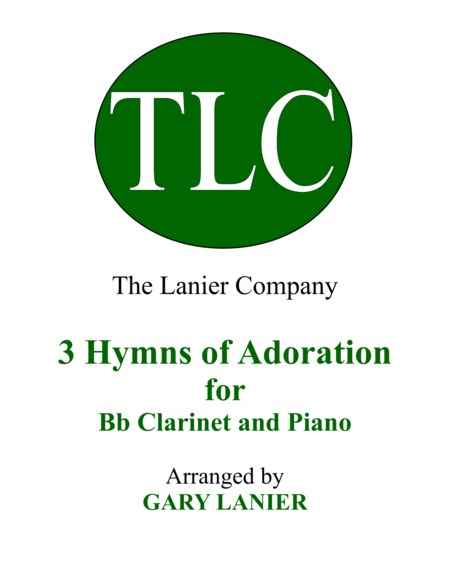 Gary Lanier: 3 HYMNS of ADORATION (Duets for Bb Clarinet & Piano)