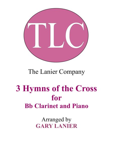 Gary Lanier: 3 HYMNS of THE CROSS (Duets for Bb Clarinet & Piano)