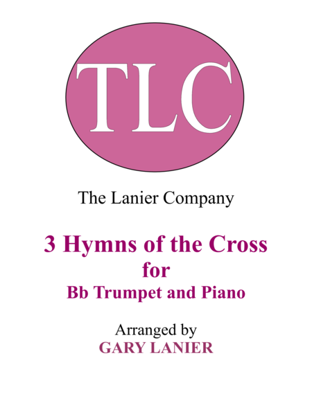 Gary Lanier: 3 HYMNS of THE CROSS (Duets for Bb Trumpet & Piano)