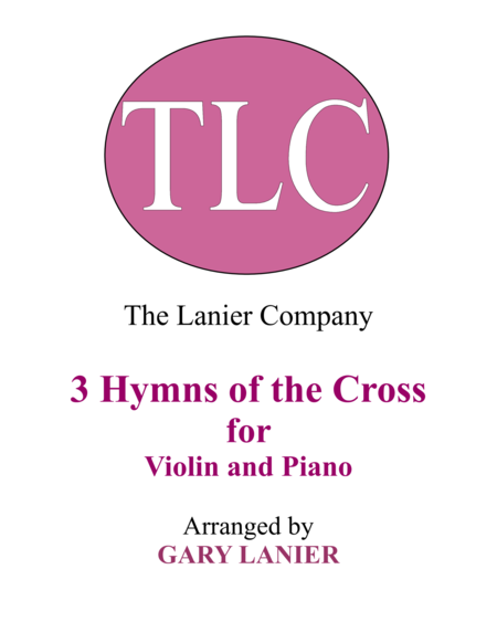 Gary Lanier: 3 HYMNS of THE CROSS (Duets for Violin & Piano)