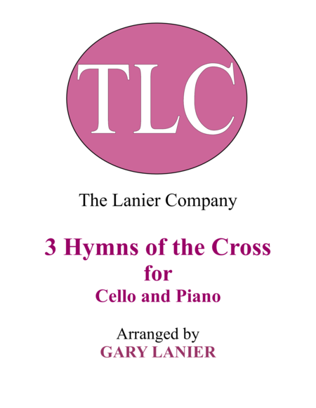 Gary Lanier: 3 HYMNS of THE CROSS (Duets for Cello & Piano)