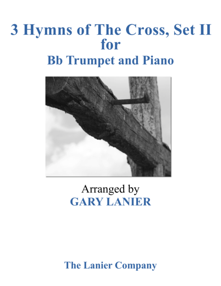 Gary Lanier: 3 HYMNS of THE CROSS, Set II (Duets for Bb Trumpet & Piano)