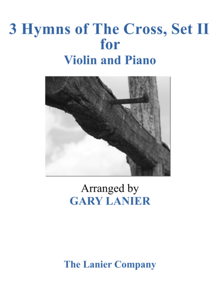 Gary Lanier: 3 HYMNS of THE CROSS, Set II (Duets for Violin & Piano)